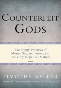 Tim Keller Counterfeit Gods