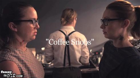 """""""Coffee Snobs"""" - Funny or Die"""