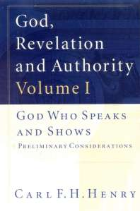 Carl F. H. Henry God, Revelation, and Authority