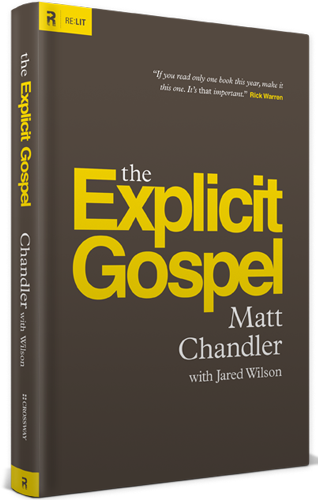 Explicit Gospel by Matt Chandler